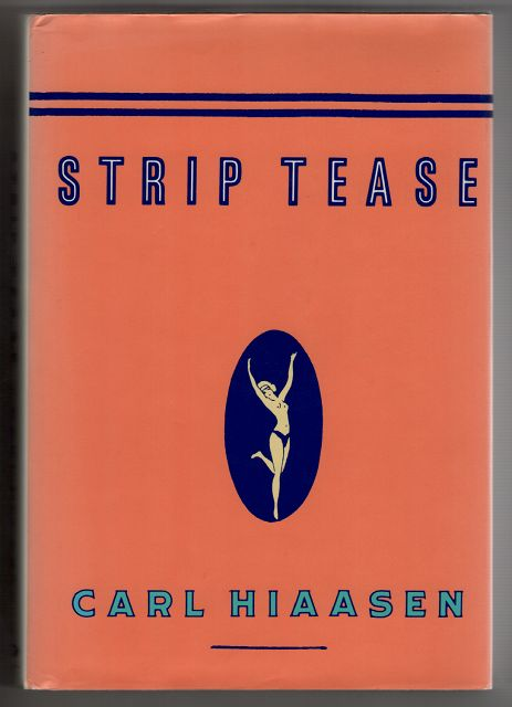 Strip Tease : a novel / by Carl Hiaasen. 1st ed.,