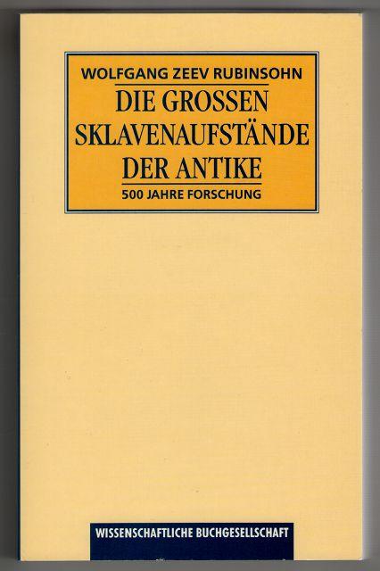 Die grossen Sklavenaufstände der Antike : 500 Jahre Forschung.