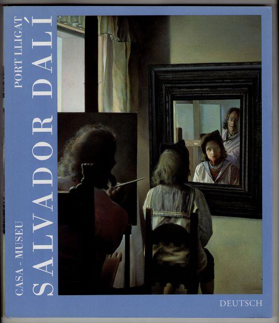 """Salvador Dali """"Ein Leben unter dem Licht der Ewigkeit"""" [Museumshaus Salvador Dali, Port Lligat, deutsch]"""