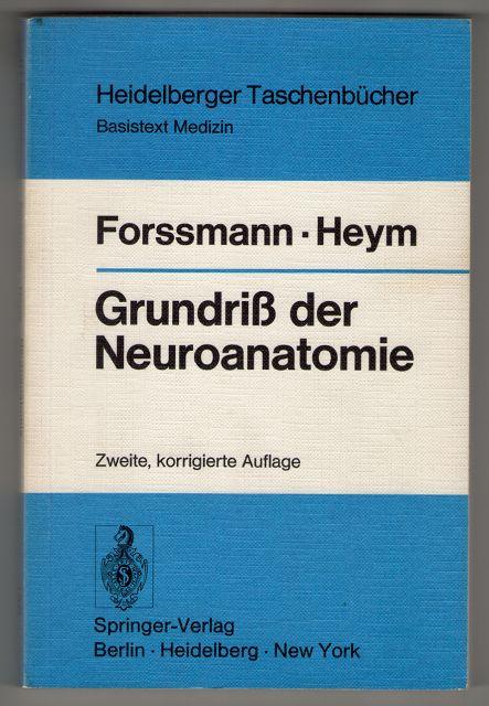 Grundriss der Neuroanatomie : mit Testfragen zur Selbstkontrolle. 2. korr. Aufl.,