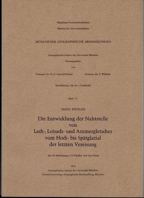 Die Entwicklung der Nahtstelle von Lech-, Loisach- und Ammergletscher vom Hoch- bis Spätglazial der letzten Vereisung. Münchener geographische Abhandlungen, Band 13.