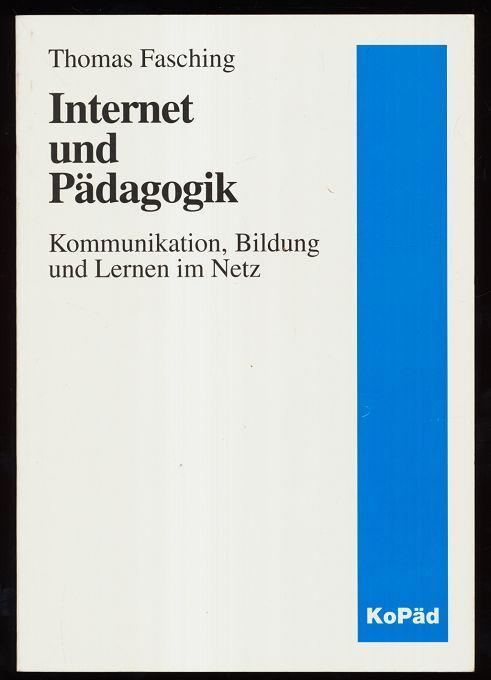 Internet und Pädagogik : Kommunikation, Bildung und Lernen im Netz.