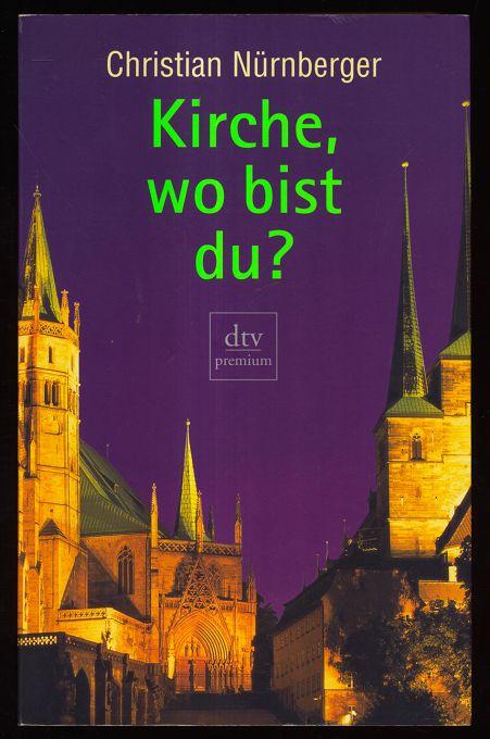Kirche, wo bist du? Orig.-Ausg.
