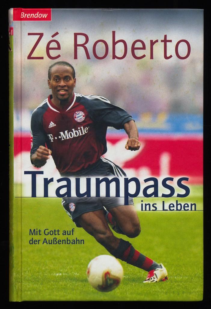 Roberto, Ze und Stephan Volke [Bearb.]: Traumpass ins Leben : Mit Gott auf der Außenbahn.