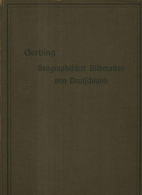 Geographischer Bilderatlas aller Länder der Erde. Erster Teil: Deutschland : mit 250 Bildern.