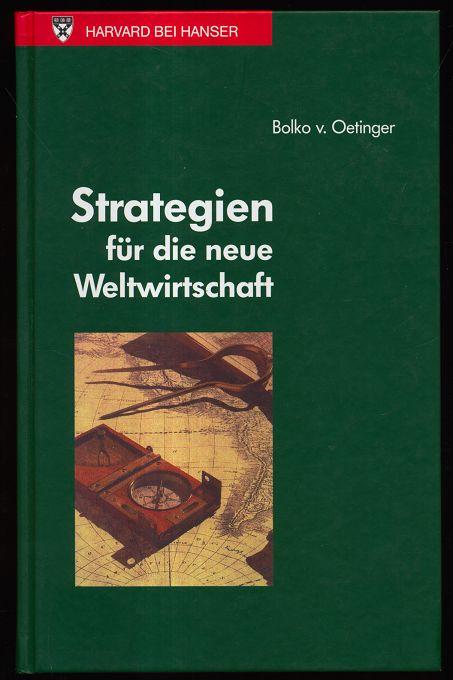 Oetinger, Bolko v. [Hrsg.]: Strategien für die neue Weltwirtschaft.