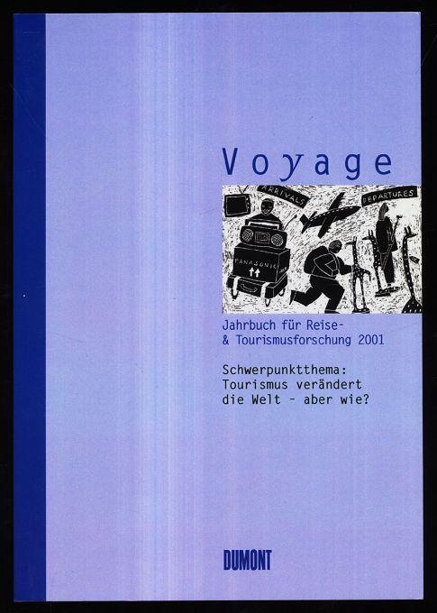 Kramer, Dieter [Hrsg.]: Voyage - Jahrbuch der Reise u. Tourismusforschung 2001. Bd. 4 Schwerpunktthema: Tourismus verändert die Welt - aber wie?