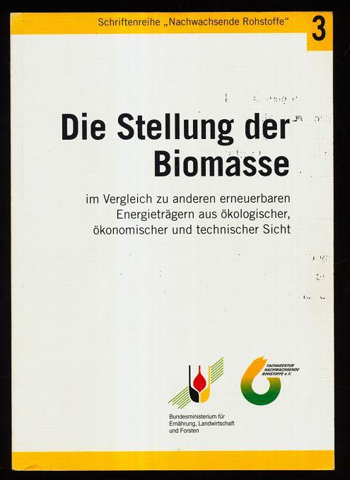 Die Stellung der Biomasse im Vergleich zu anderen erneuerbaren Energieträgern aus ökologischer, ökonomischer und technischer Sicht.