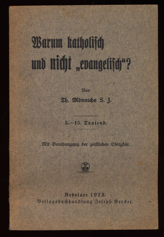 """Warum katholisch und nicht """"evangelisch""""? 5.-15. Tsd.,"""