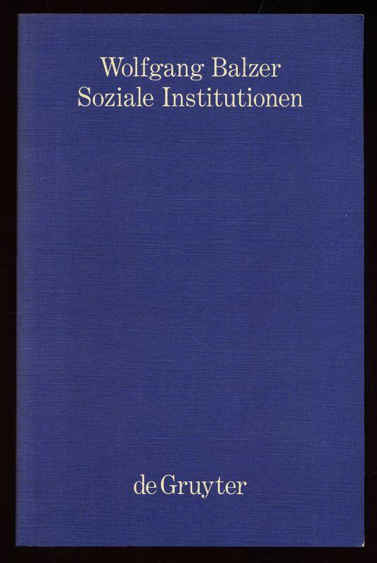 Soziale Institutionen. Philosophie und Wissenschaft, Band 4.