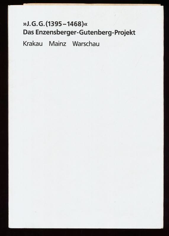 """""""J.G.G. (1395 - 1468)"""" Das Enzensberger-Gutenberg-Projekt. Eine Studie von Studenten der Kunstakademie Krakau, Warschau und der Fachhochschule Mainz 1991 - 1994"""