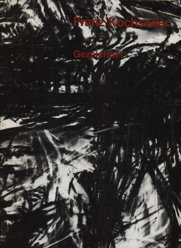 Franz Kochseder - Gezeichnet : Arbeiten auf Papier und Pappe, Skulpturen. Städtische Galerie Erlangen 3. - 25. Oktober 1987 , Kunstverein Ingolstadt 3. - 26. Juni 1988.