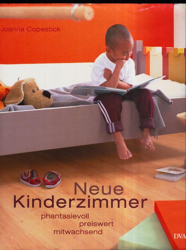 Neue Kinderzimmer : Phantasievoll, preiswert, mitwachsend.