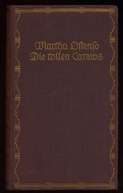Die tollen Carews : Roman. Martha Ostenso. [Deutsch von Nelly Hobsbaum]