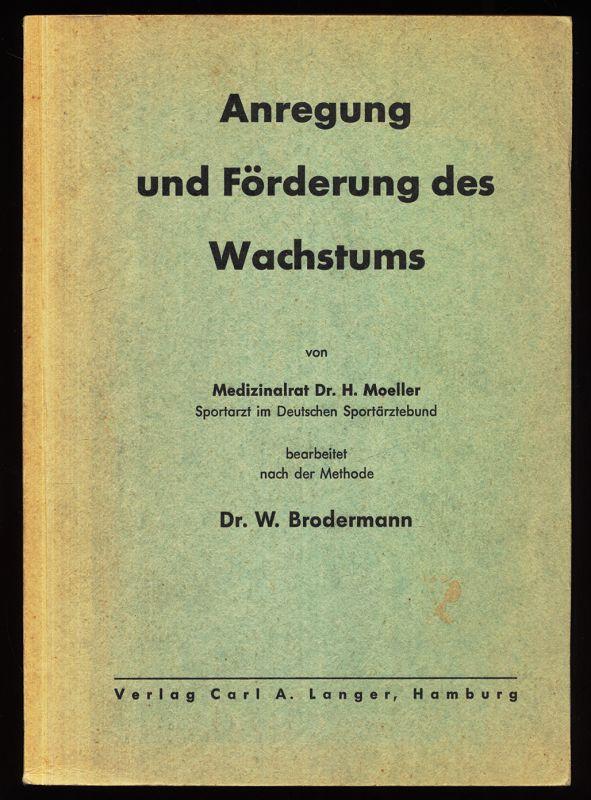 Anregung und Förderung des Wachstums. Bearbeitet nach der Methode Brodermann.