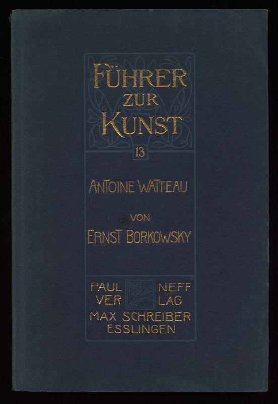 Antoine Watteau. Führer zur Kunst, 13. Bändchen.