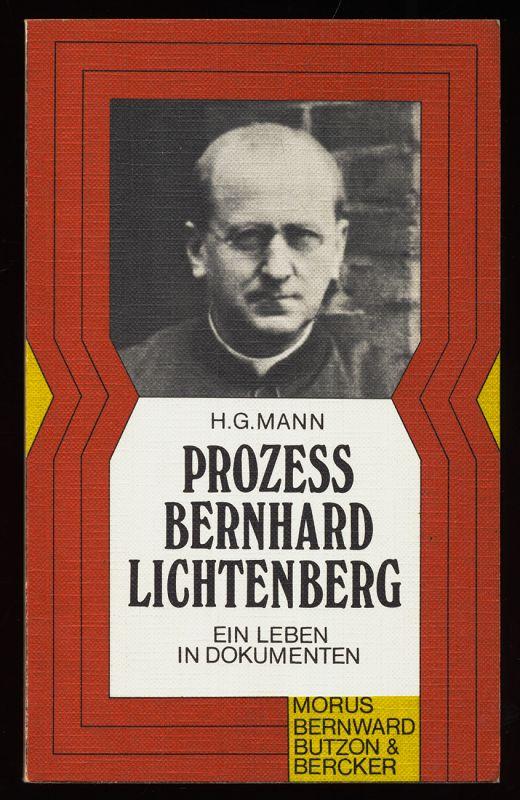 Prozess Bernhard Lichtenberg : Ein Leben in Dokumenten.