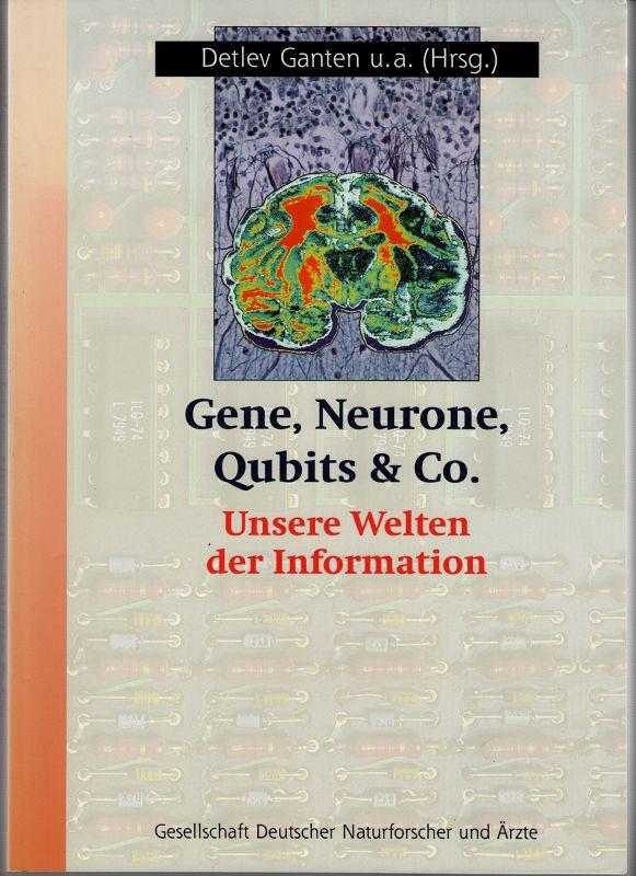 Gene, Neurone, Qubits & Co. - Unsere Welten der Information.