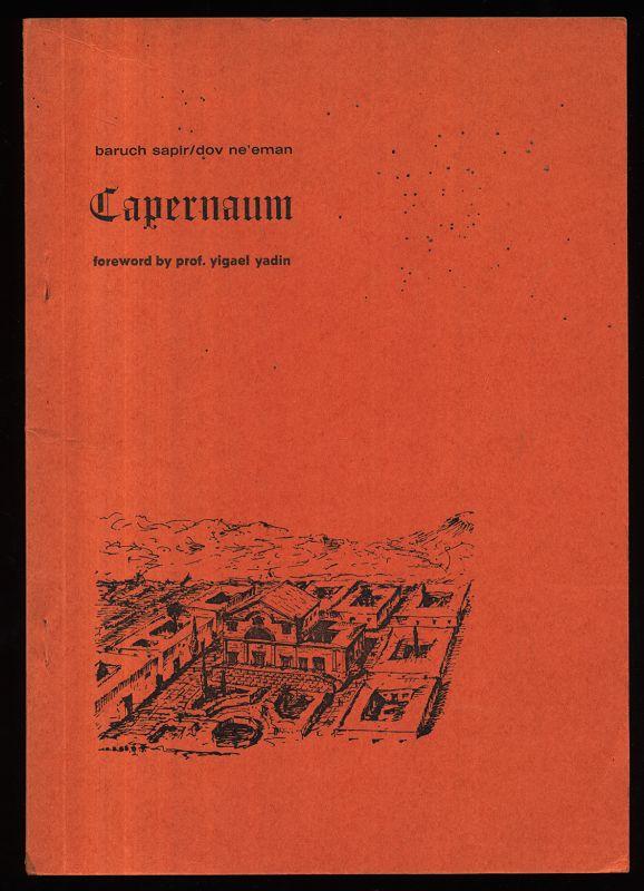 Capernaum (Kfar-Nachum). History and legacy, Art and Architecture. Foreword by Prof. Yigael Yadin.