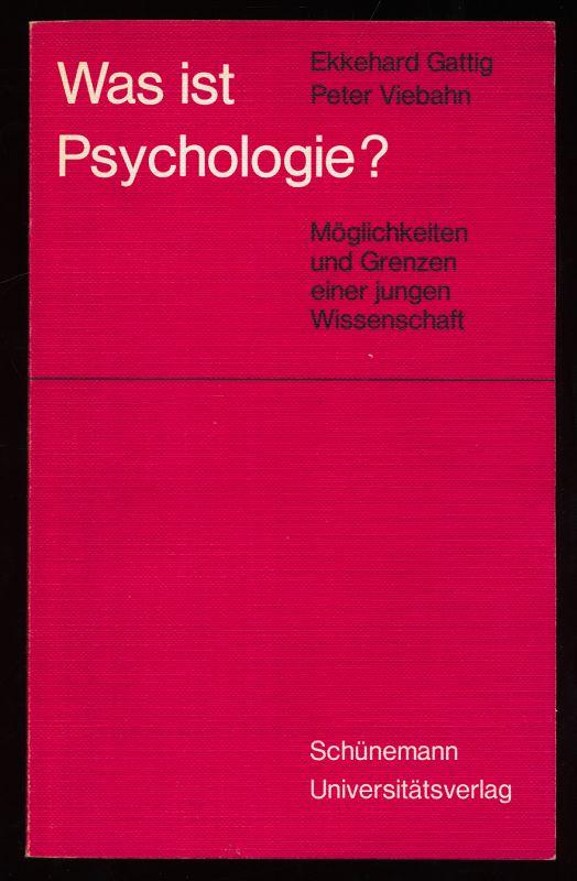 Was ist Psychologie? Möglichkeiten und Grenzen einer jungen Wissenschaft.