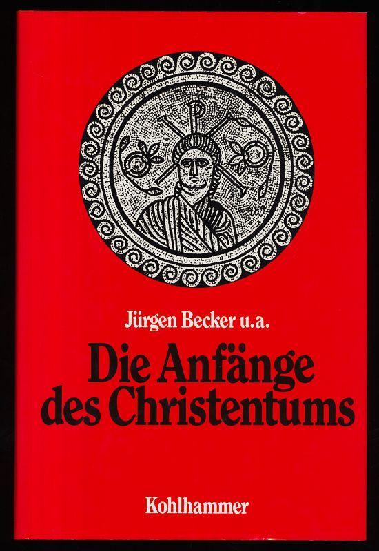 Die Anfänge des Christentums : Alte Welt und neue Hoffnung.