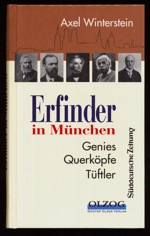 Erfinder in München : Genies, Querköpfe, Tüftler.