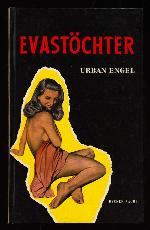 Evas Töchter : Historische Hysterien u. private Bosheiten. Daneben aber auch eine sehr versteckte Liebeserklärung an das schönere Geschlecht. [1. - 3. Tsd.]