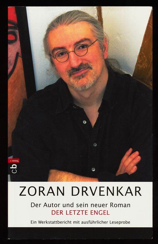 Der Autor und sein neuer Roman Der letzte Engel - Ein Werkstattbericht mit ausführlicher Leseprobe 1. Aufl.,