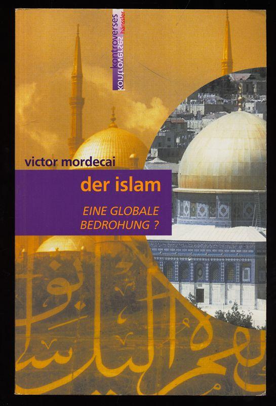 Der Islam : Eine globale Bedrohung? 2. Aufl.,