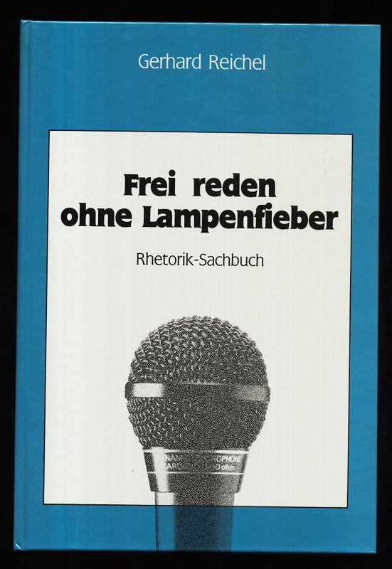Frei reden ohne Lampenfieber : Rhetorik-Sachbuch. 2. Aufl.,