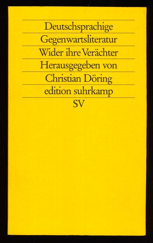 Deutschsprachige Gegenwartsliteratur : Wider ihre Verächter. 1. Aufl.,