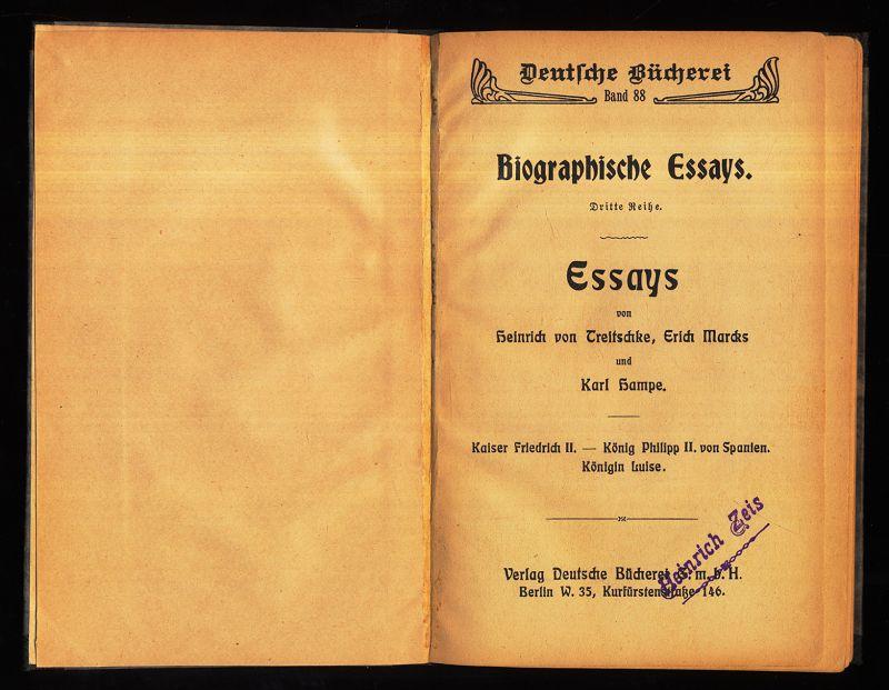 Biographische Essays. Dritte (3.) Reihe : Essays : Kaiser Friedrich II., König Philipp II. von Spanien, Königin Luise.