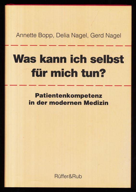 Was kann ich selbst tun? Patientenkompetenz in der modernen Medizin. 1. Aufl.,