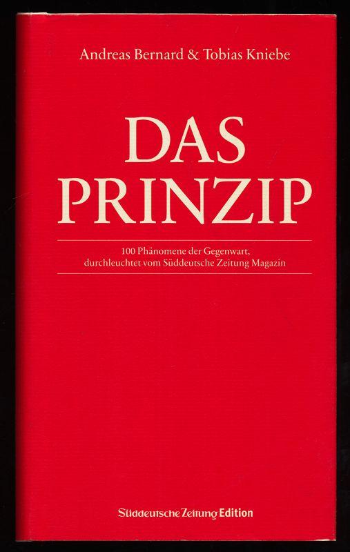 Das Prinzip : 100 Phänomene der Gegenwart. Durchleuchtet vom Süddeutsche-Zeitung-Magazin. Orig.-Ausg.,