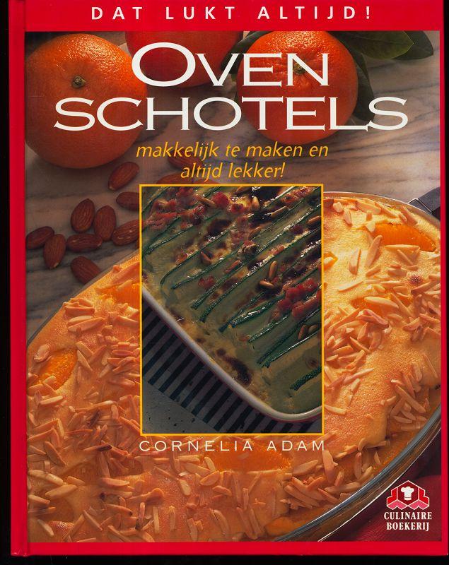 Ovenschotels : makkelijk te maken en altijd lekker! Dat lukt altijd!