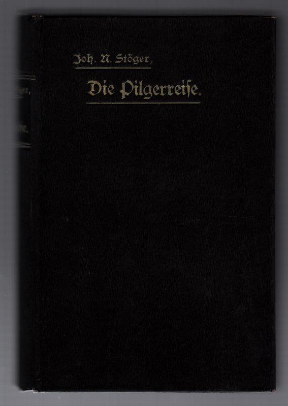Die Pilgerreise zum Himmelreich und leitende Gedanken zur Selbstbetrachtung bei den geistlichen Übungen. 3. Aufl. / durchges. von Jos. Schellauf,