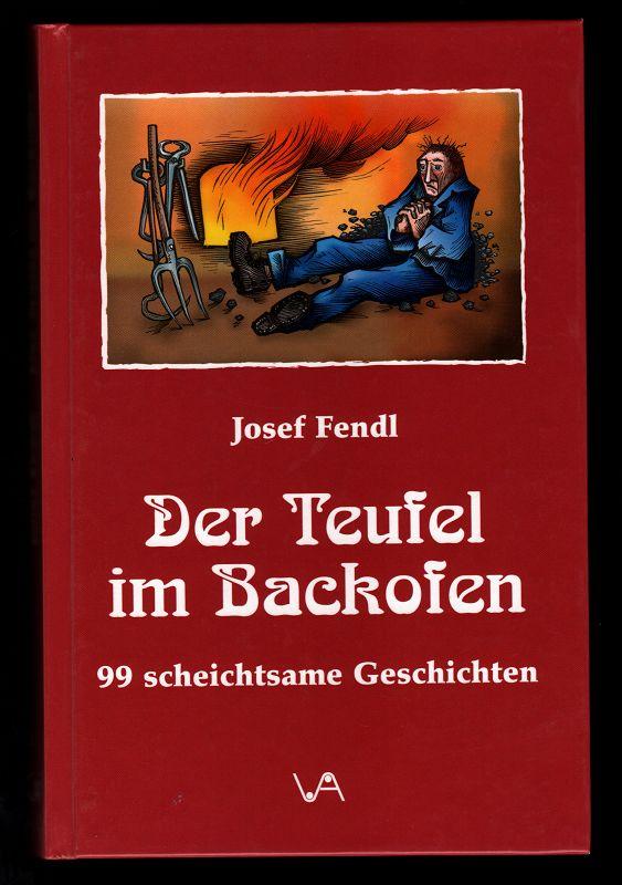 Der Teufel im Backofen : 99 scheichtsame Geschichten aus der Gegend zwischen Heuwisch und Hirschenstein. 2., veränd. und erw. Aufl.,