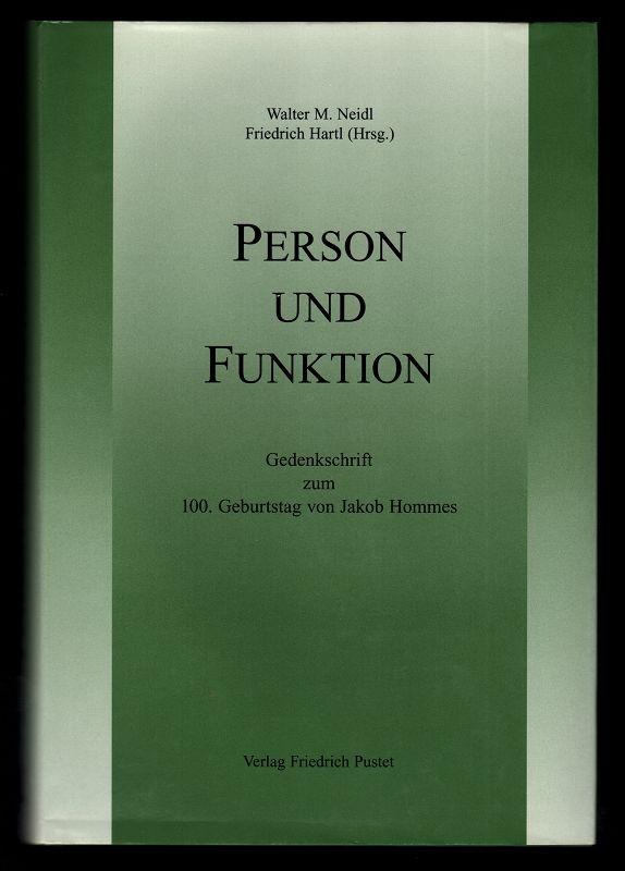Neidl, Walter M. [Hrsg.], Friedrich Hartl und Jakob Hommes: Person und Funktion : Festschrift zum Gedenken an den hundertsten Geburtstag von Jakob Hommes.