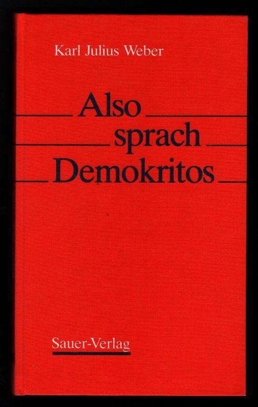 """Also sprach Demokritos : Aus """"Demokritos oder hinterlassene Papiere eines lachenden Philosophen"""""""