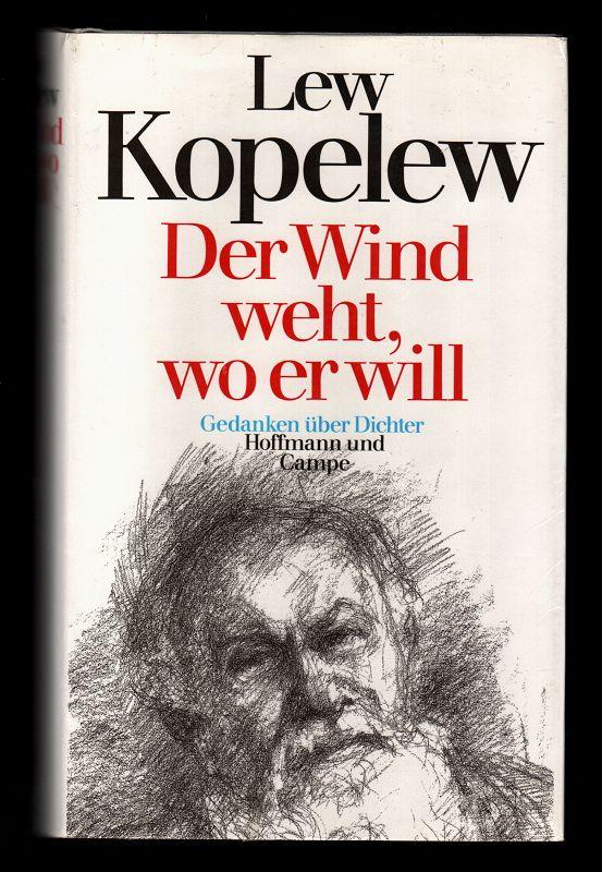 Kopelew, Lew Z.: Der Wind weht, wo er will : Gedanken über Dichter.