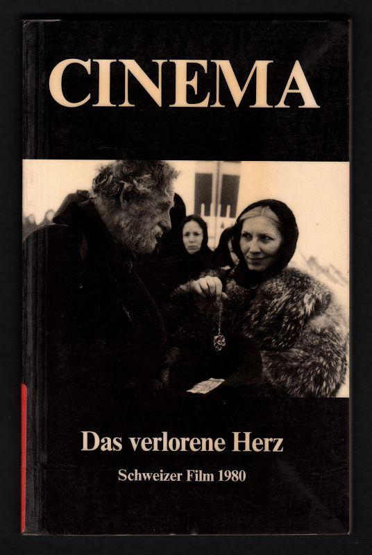 Das verlorene Herz. Denkpause. Schweizer Film 1980 : Erstarrung, Übergang, oder ein anderer Anfang? Cinema 26. Jahrgang Nummer / numero 2 / 1980.