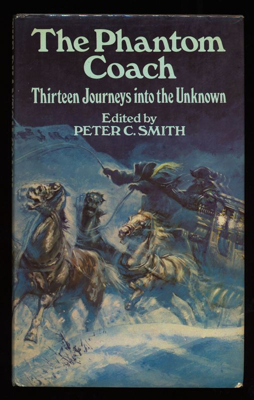 The Phantom Coach : Thirteen Journeys into the Unknown.