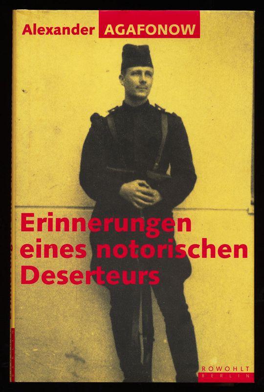 Erinnerungen eines notorischen Deserteurs. 1. Aufl., aufgrund des russ. Orig.-Ms. gekürzte Ausg.,