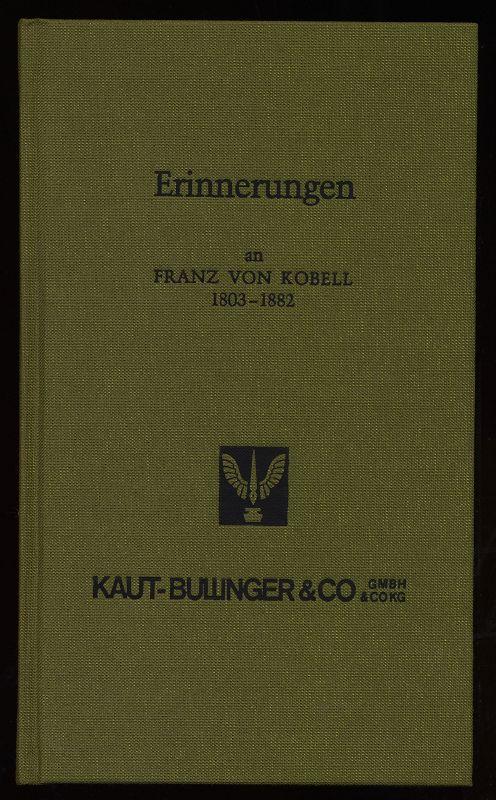 Nerl, Wilhelm: Erinnerungen an Franz von Kobell. Eingeleitet und ausgewählt von Wilhelm Nerl , Werihnachtsgabe 1991 für unsere Freunde - Kaut-Bullinger.