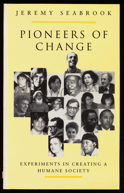 Seabrook, Jeremy: Pioneers of change : Experiments in creating a humane society.