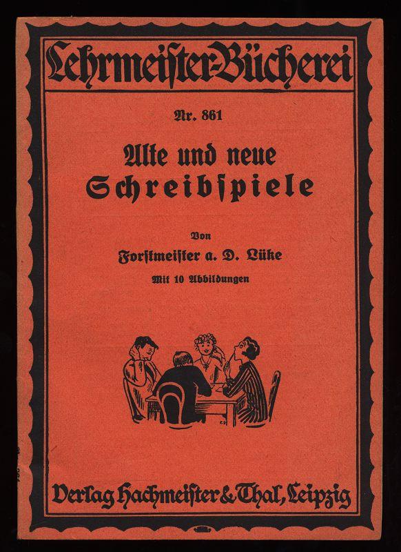 Lüke, Hans: Alte und neue Schreibspiele. Lehrmeister-Bücherei Nr 861