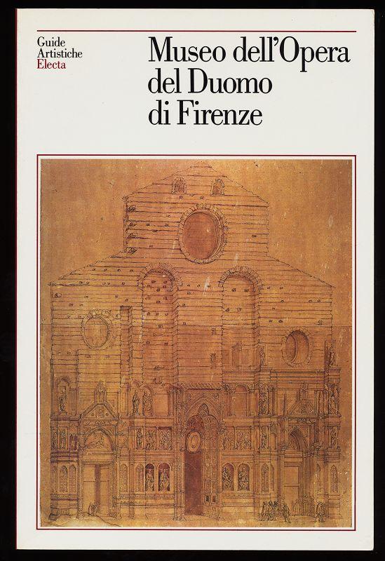 Preti, Monica: Museo dell'Opera del Duomo di Firenze. Guide artistiche Electa.