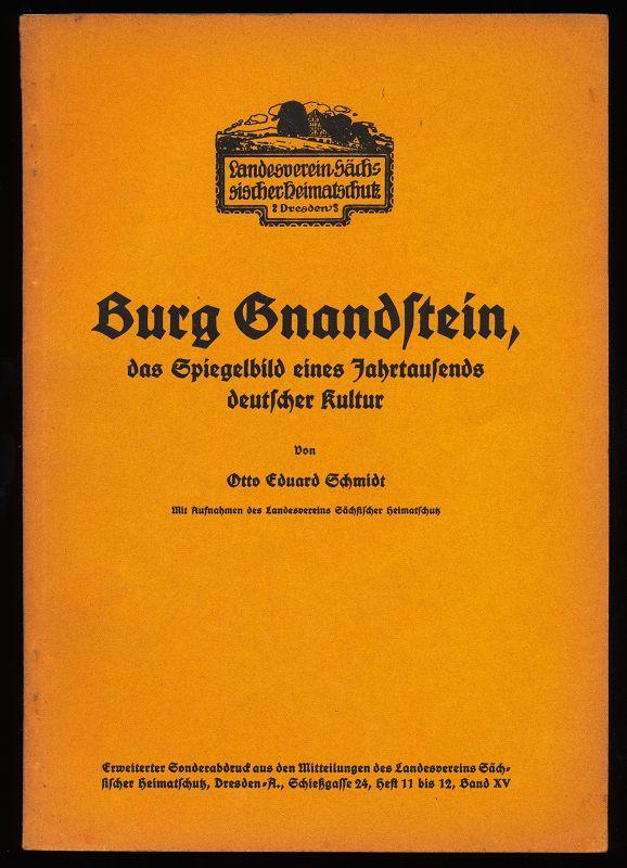 Burg Gnandstein, das Spiegelbild eines Jahrtausends deutscher Kultur : Mit Aufnahmen d. Landesvereins Sächsischer Heimatschutz.