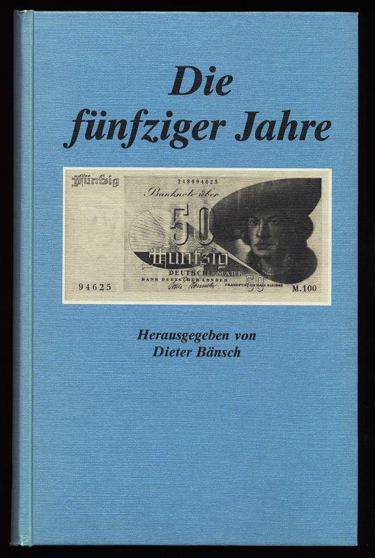 Die fünfziger Jahre : Beiträge zu Politik und Kultur.