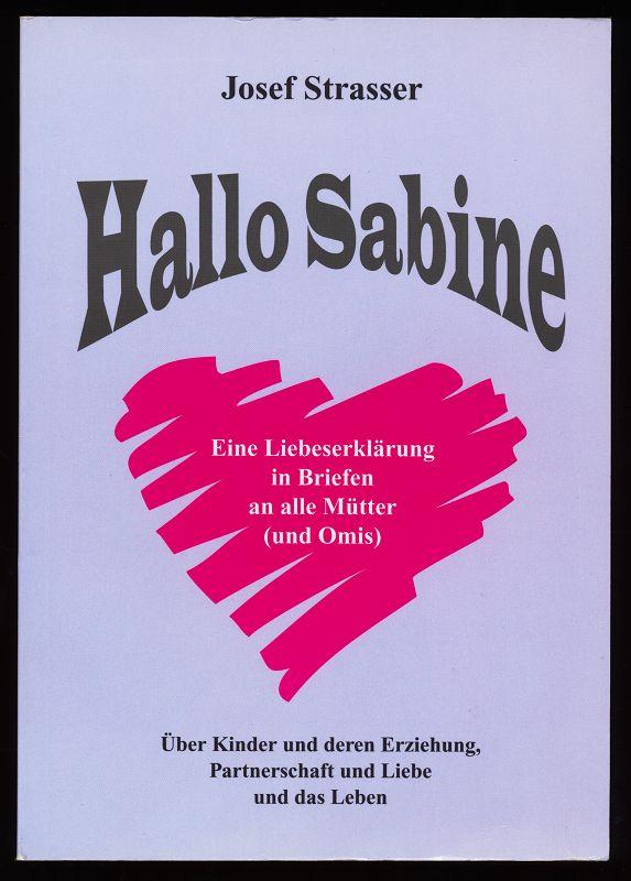 Hallo Sabine. Eine Liebeserklärung in Briefen an alle Mütter und Omis.